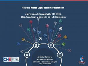 Nuevo Marco Legal del sector elctrico Seminario Interconexin
