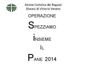 Azione Cattolica dei Ragazzi Diocesi di Vittorio Veneto
