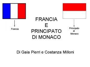 Francia FRANCIA E PRINCIPATO DI MONACO Principato di
