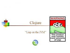 Clojure Lisp on the JVM Versions of LISP