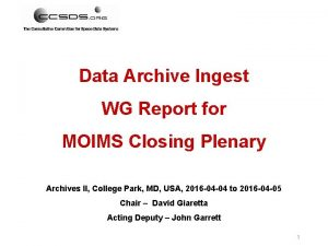 Data Archive Ingest WG Report for MOIMS Closing