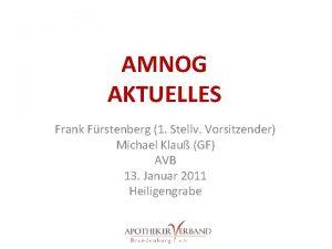 AMNOG AKTUELLES Frank Frstenberg 1 Stellv Vorsitzender Michael