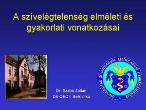 A szvelgtelensg elmleti s gyakorlati vonatkozsai Dr Szab