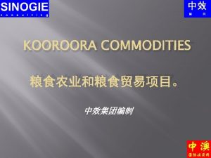 KOOROORA COMMODITIES GRAIN FARMING AND GRAIN TRADING PROJECT