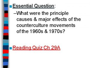 Essential Question Question What were the principle causes