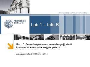 DIPARTIMENTO DI ELETTRONICA E INFORMAZIONE Lab 1 Info