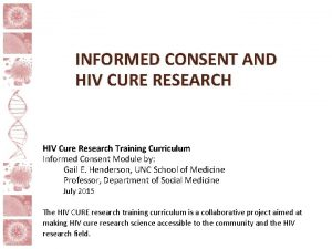 INFORMED CONSENT AND HIV CURE RESEARCH HIV Cure