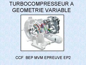 TURBOCOMPRESSEUR A GEOMETRIE VARIABLE CCF BEP MVM EPREUVE