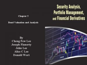 Chapter 5 Bond Valuation and Analysis By Cheng