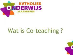 Wat is Coteaching Coteaching Definitie binnen dit project