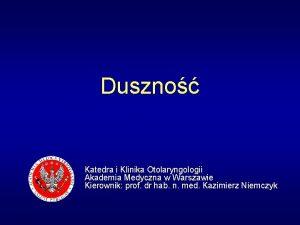 Duszno Katedra i Klinika Otolaryngologii Akademia Medyczna w