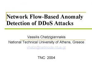 Network FlowBased Anomaly Detection of DDo S Attacks