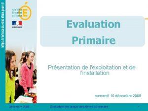 Evaluation Primaire Prsentation de lexploitation et de linstallation