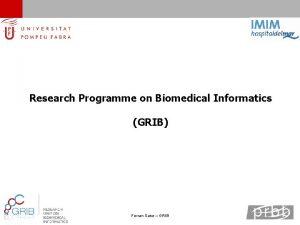 Research Programme on Biomedical Informatics GRIB Ferran Sanz