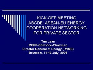 KICKOFF MEETING ABCDE ASEANEU ENERGY COOPERATION NETWORKING FOR