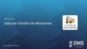 DMS Presenta Solucin Gestin de Almacenes www dms