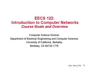 EECS 122 Introduction to Computer Networks Course Goals