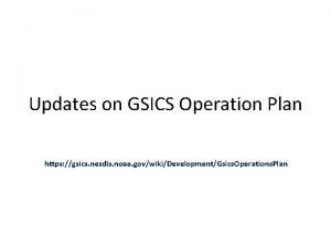 Updates on GSICS Operation Plan https gsics nesdis