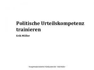Politische Urteilskompetenz trainieren Erik Mller Kompetenzorientierter Politikunterricht Erik