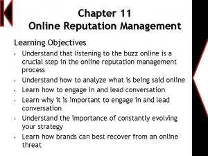 Chapter 11 Online Reputation Management Learning Objectives Understand