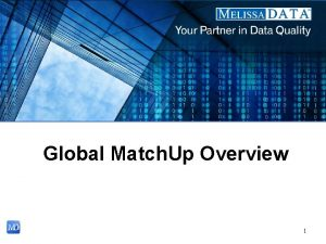 Global Match Up Overview 1 Introduction Match Up