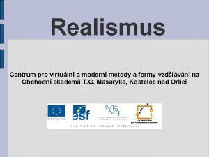Realismus Centrum pro virtuln a modern metody a