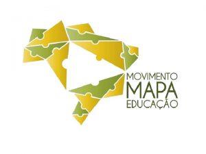 MOVIMENTO MAPA EDUCAO Somos um movimento formado por