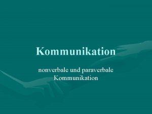 Kommunikation nonverbale und paraverbale Kommunikation Die Wirkung einer