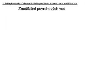 J Schlaghamersk Ochrana ivotnho prosted ochrana vod zneitn