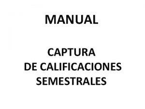 MANUAL CAPTURA DE CALIFICACIONES SEMESTRALES PAGINA DE ACCESO