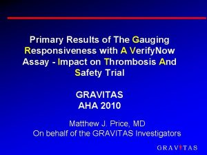 Primary Results of The Gauging Responsiveness with A
