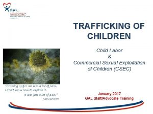 TRAFFICKING OF CHILDREN Child Labor Commercial Sexual Exploitation