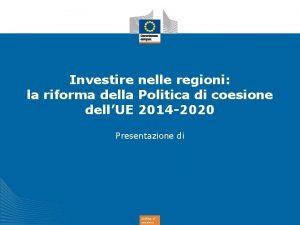 Investire nelle regioni la riforma della Politica di