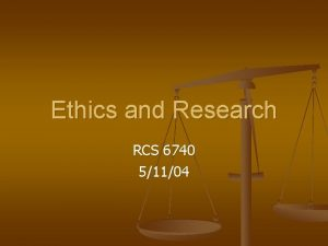 Ethics and Research RCS 6740 51104 Ethics Review