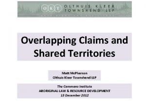 Overlapping Claims and Shared Territories Matt Mc Pherson