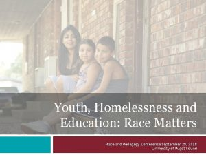 Youth Homelessness and Education Race Matters Race and