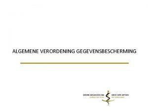 ALGEMENE VERORDENING GEGEVENSBESCHERMING 1 SITUERING 1 1 WETTELIJK