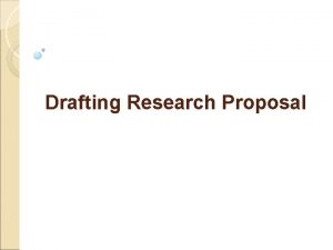 Drafting Research Proposal Introduction A Research Proposal q