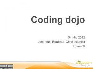 Coding dojo Smidig 2012 Johannes Brodwall Chief scientist