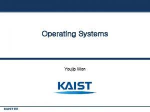 Operating Systems Youjip Won Process API Youjip Won