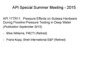 API Special Summer Meeting 2015 API 17 TR
