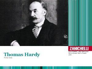 Thomas Hardy Thomas Hardy 1 Thomas Hardy 1840
