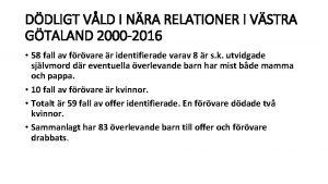 DDLIGT VLD I NRA RELATIONER I VSTRA GTALAND