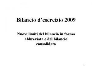 Bilancio desercizio 2009 Nuovi limiti del bilancio in