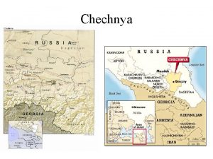 Chechnya Chechens have lived since ancient times in