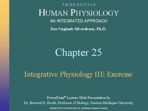 THIRD EDITION HUMAN PHYSIOLOGY AN INTEGRATED APPROACH Dee