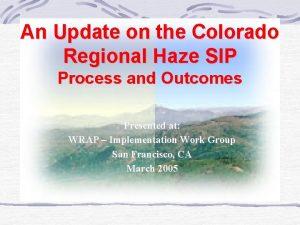 An Update on the Colorado Regional Haze SIP
