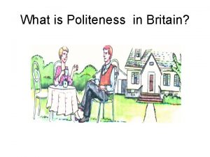 What is Politeness in Britain People are angry