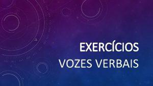 EXERCCIOS VOZES VERBAIS 1 PASSE AS FRASES ABAIXO