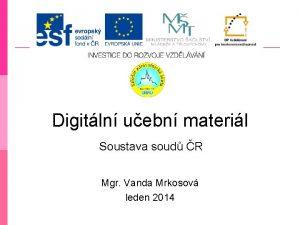Digitln uebn materil Soustava soud R Mgr Vanda